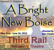 A Bright New Boise - Directed by John Vreeke - Third Rail Repertory Theatre, Portland
