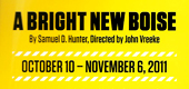 A Bright New Boise - Directed by John Vreeke - Woolly Mammoth Theatre, Washington DC
