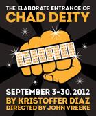 The Elaborate Entrance of Chad Deity - Directed by John Vreeke - Woolly Mammoth Theatre, Washington DC