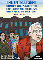 The Intelligent HomoSexual's Guide to Capitalism and Socialism with a Key to the Scriptures - Directed by John Vreeke - Theatre J, Washington DC
