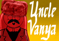 Uncle Vanya - Directed by John Vreeke - Round House Theatre